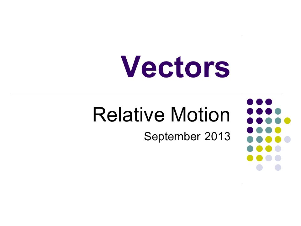 Relative Motion September 2013