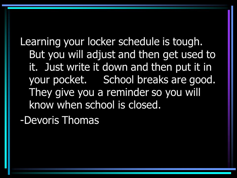 Learning your locker schedule is tough