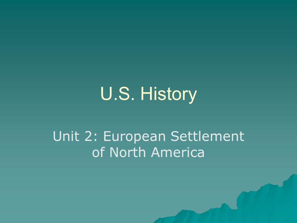 Unit 2: European Settlement of North America