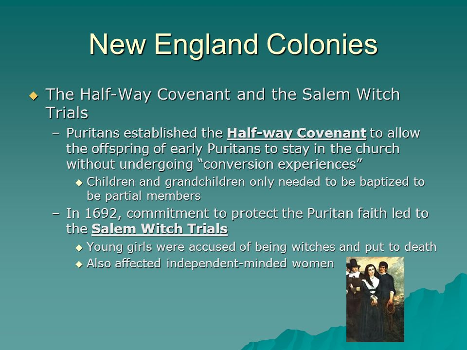 New England Colonies The Half-Way Covenant and the Salem Witch Trials