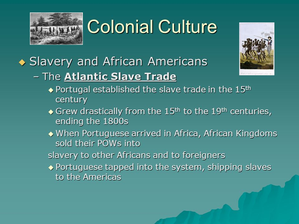 Colonial Culture Slavery and African Americans