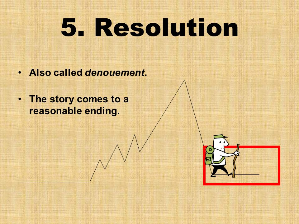 5. Resolution Also called denouement.