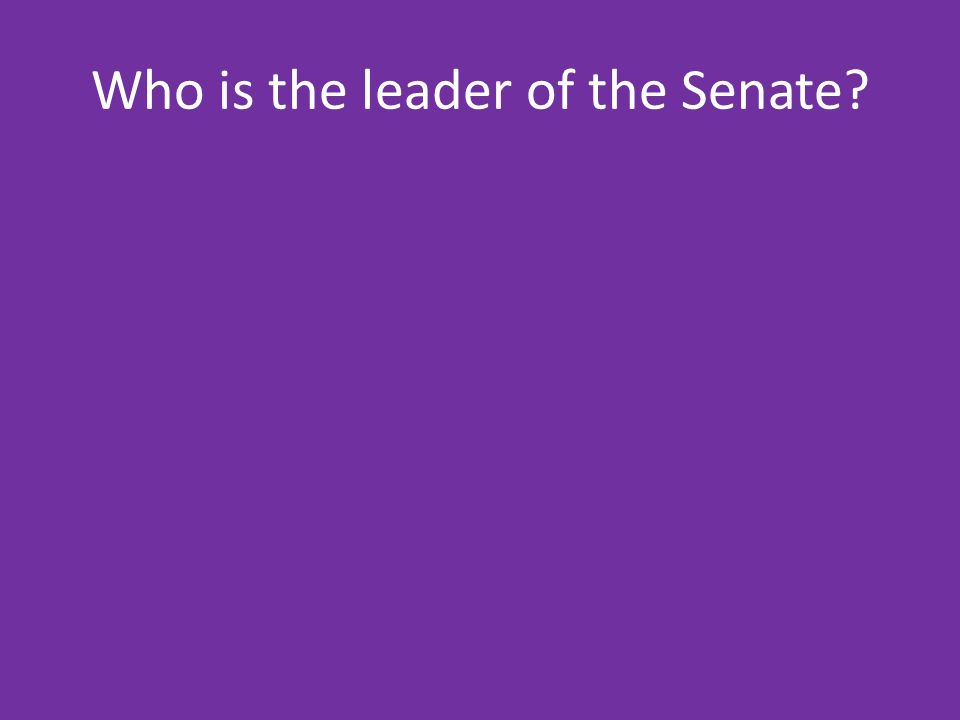 Who is the leader of the Senate