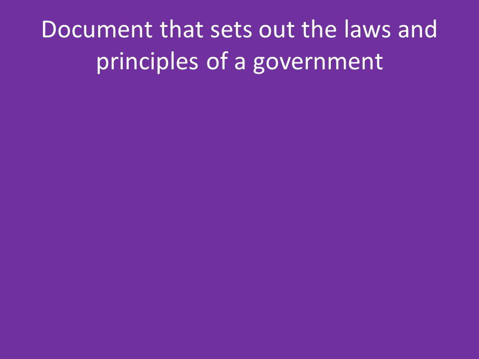 Document that sets out the laws and principles of a government