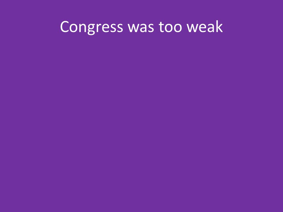 Congress was too weak
