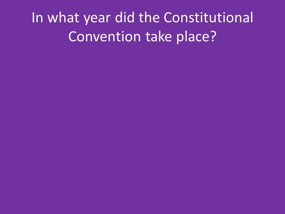 In what year did the Constitutional Convention take place