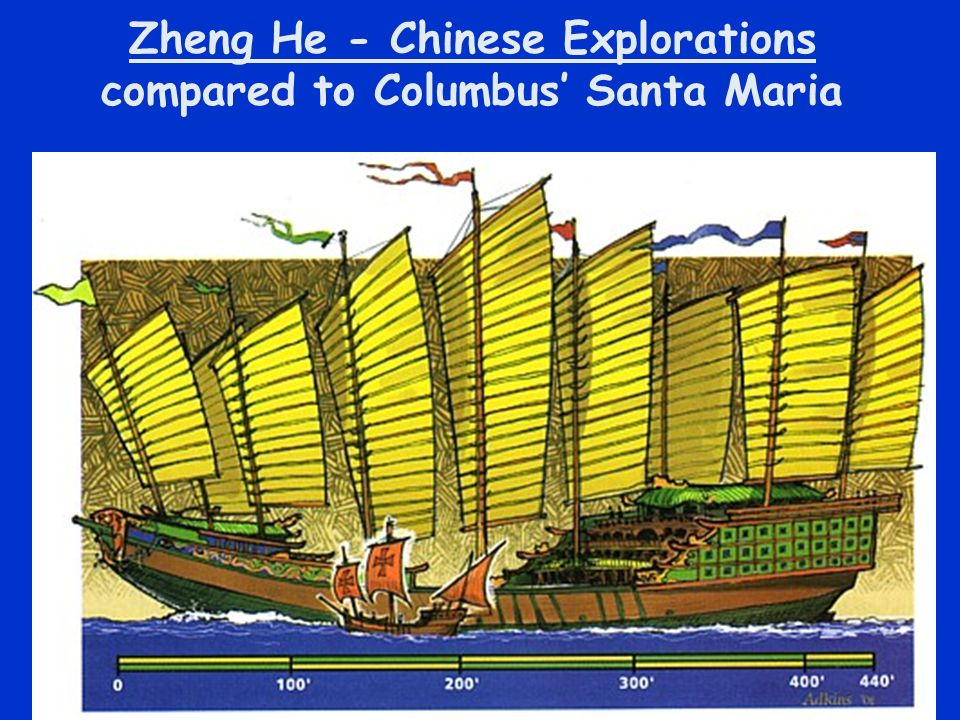 Zheng He - Chinese Explorations compared to Columbus' Santa Maria