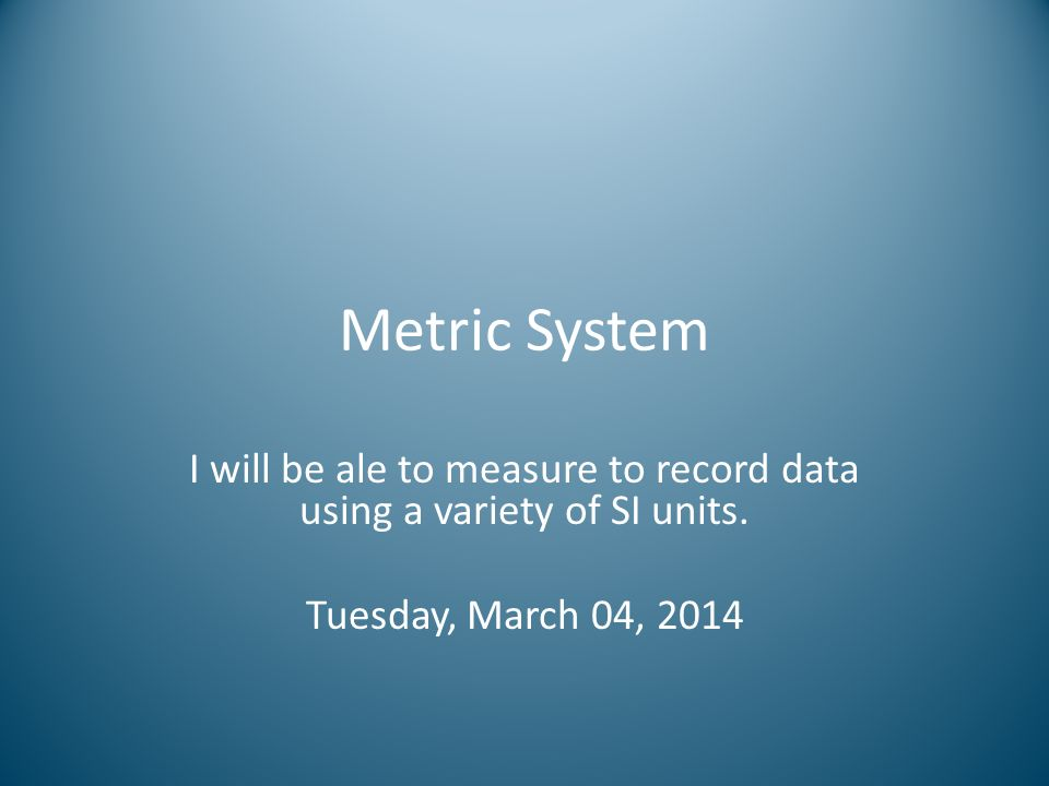 I will be ale to measure to record data using a variety of SI units.