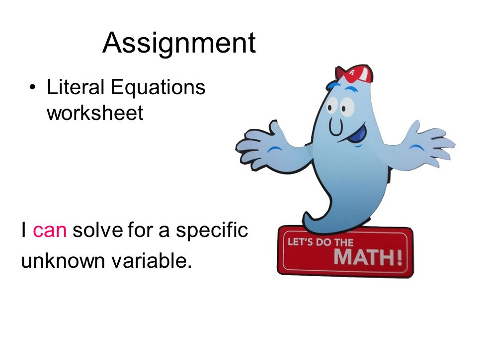 I Can Solve For A Specific Unknown Variable Ppt Video Online Download. Assignment Literal Equations Worksheet I Can Solve For A Specific. Worksheet. Literal Equations Worksheet At Mspartners.co