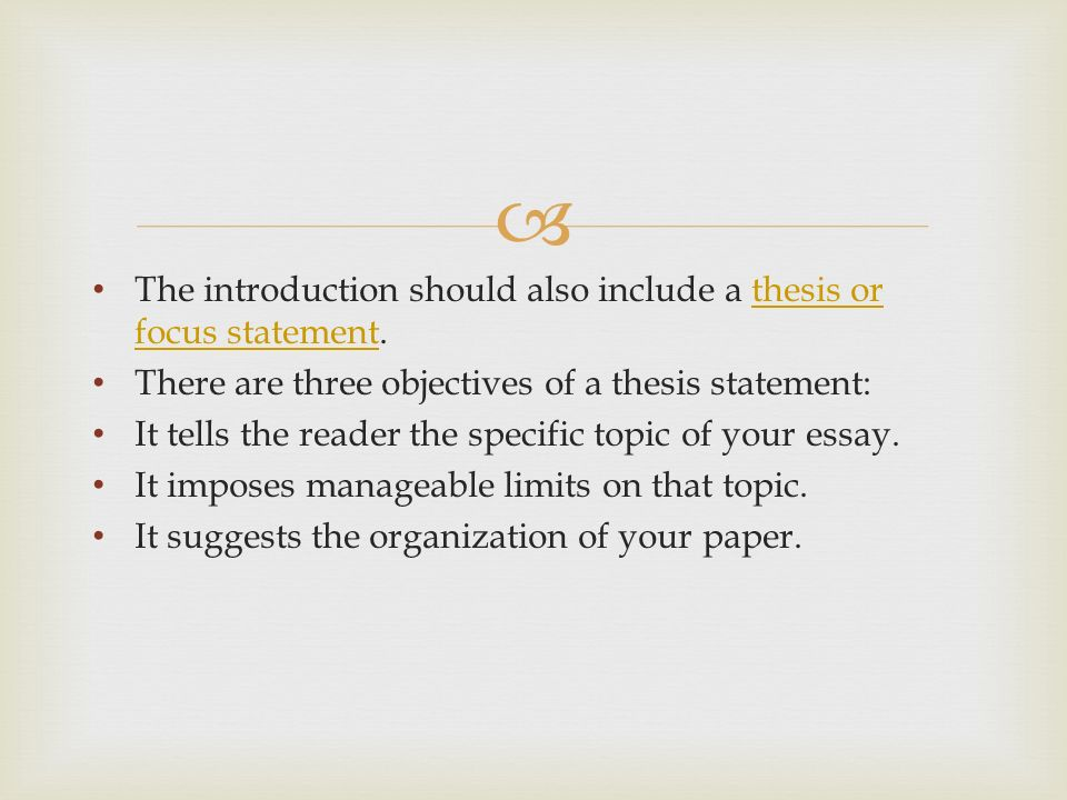 The introduction should also include a thesis or focus statement.