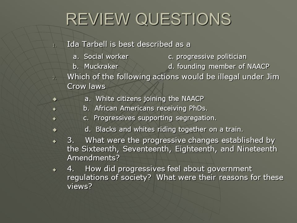 REVIEW QUESTIONS a. Social worker c. progressive politician