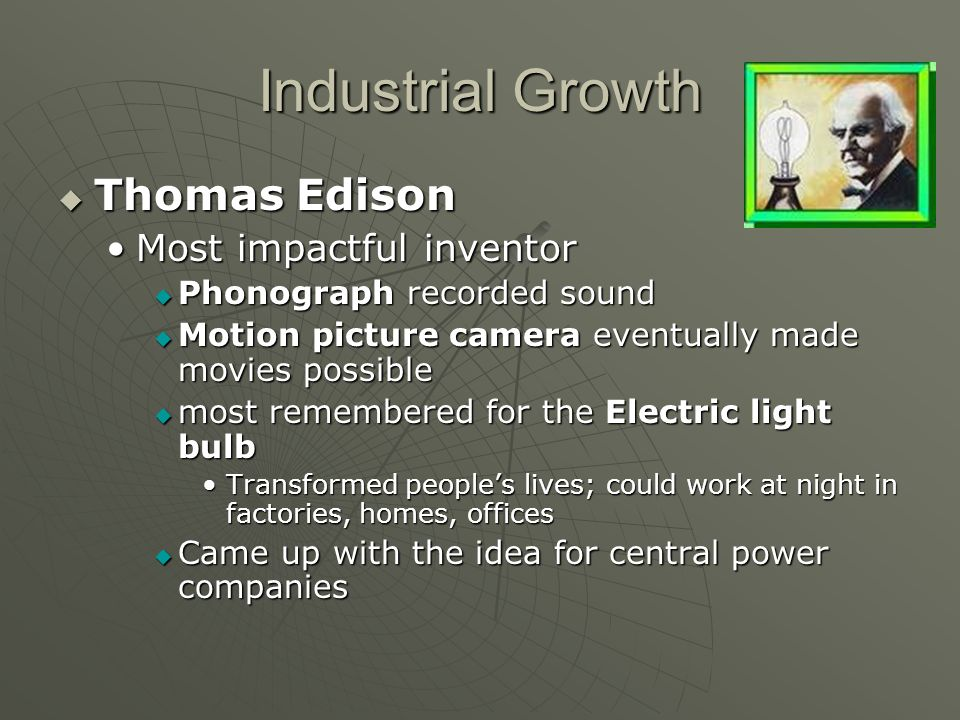 Industrial Growth Thomas Edison Most impactful inventor