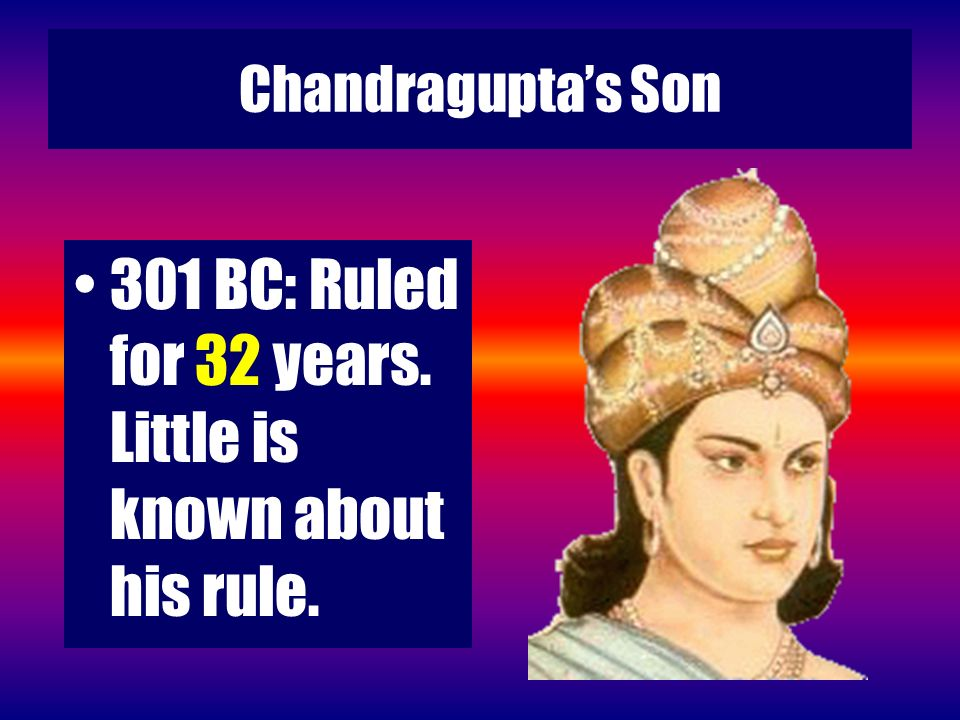 301 BC: Ruled for 32 years. Little is known about his rule.