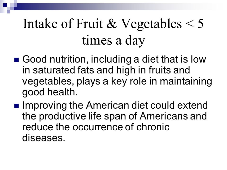 Intake of Fruit & Vegetables < 5 times a day