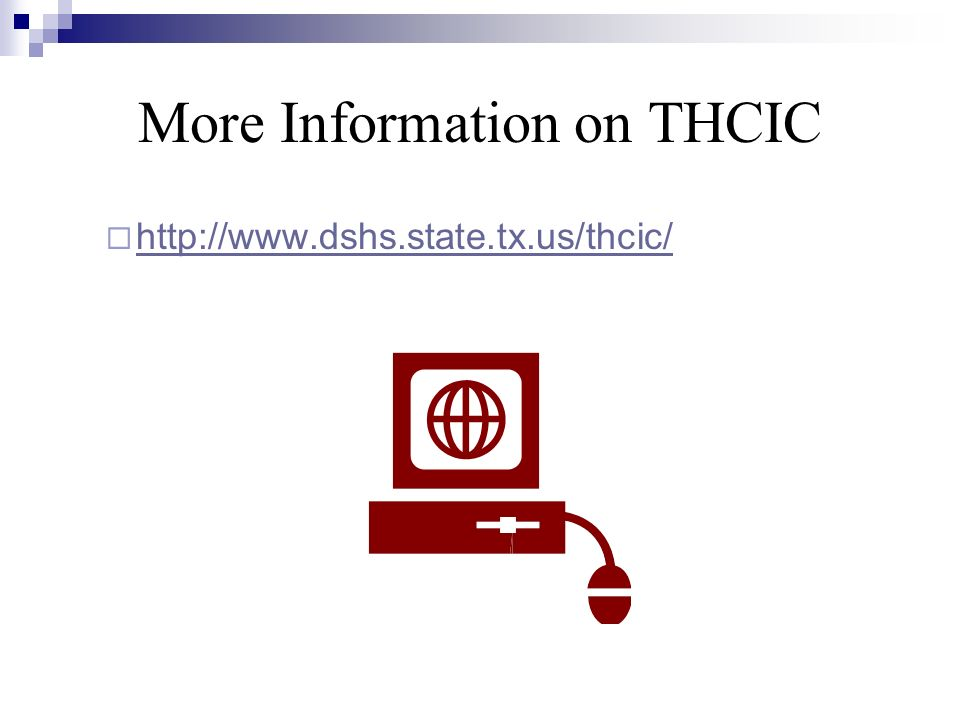 More Information on THCIC