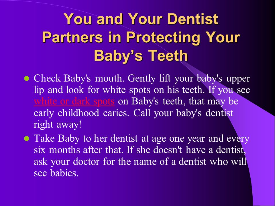You and Your Dentist Partners in Protecting Your Baby's Teeth