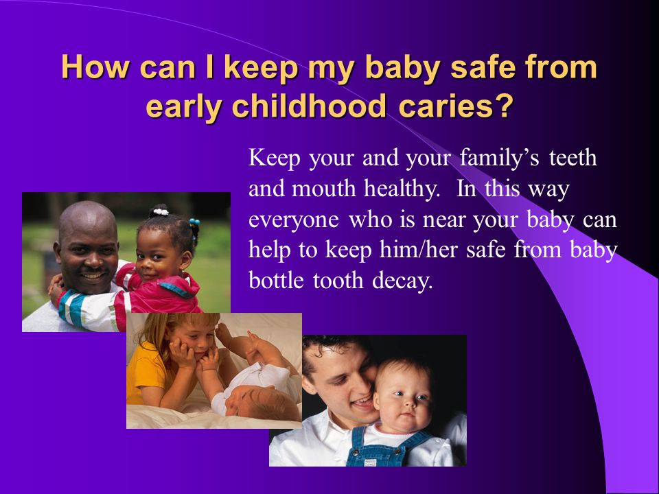 How can I keep my baby safe from early childhood caries