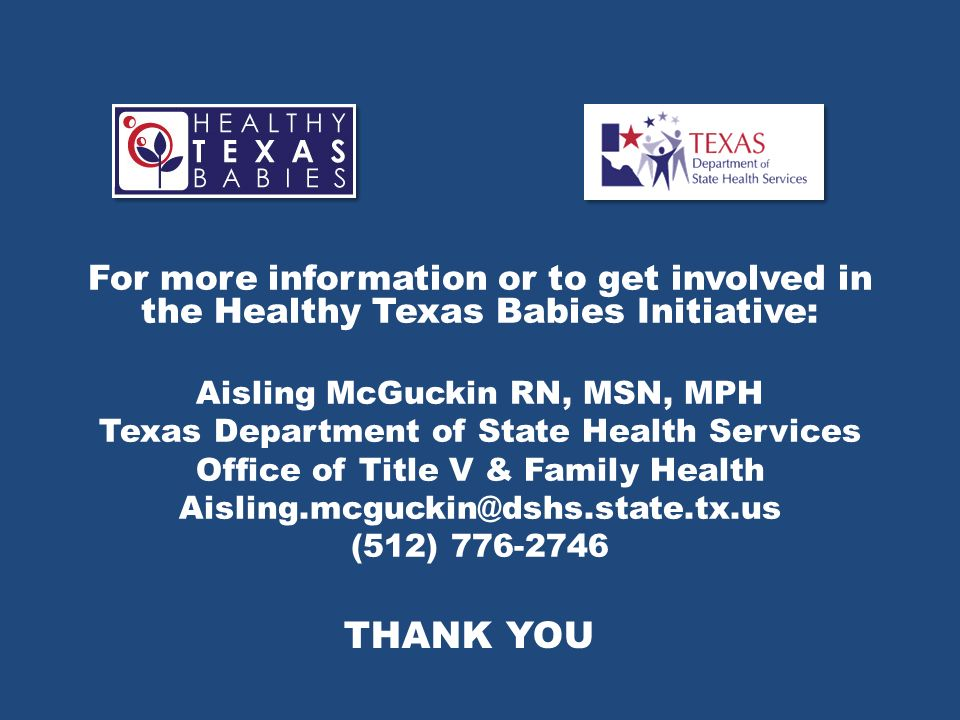 For more information or to get involved in the Healthy Texas Babies Initiative: