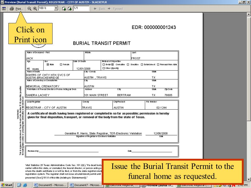 Issue the Burial Transit Permit to the funeral home as requested.