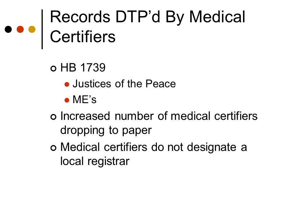 Records DTP'd By Medical Certifiers