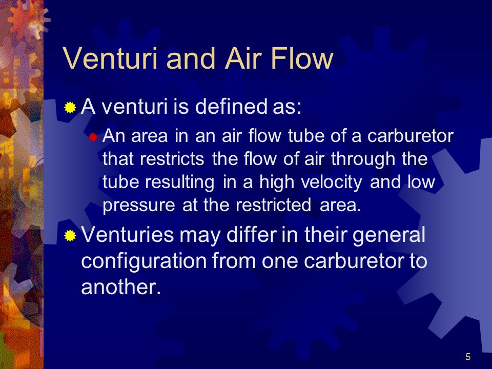 Venturi and Air Flow A venturi is defined as: