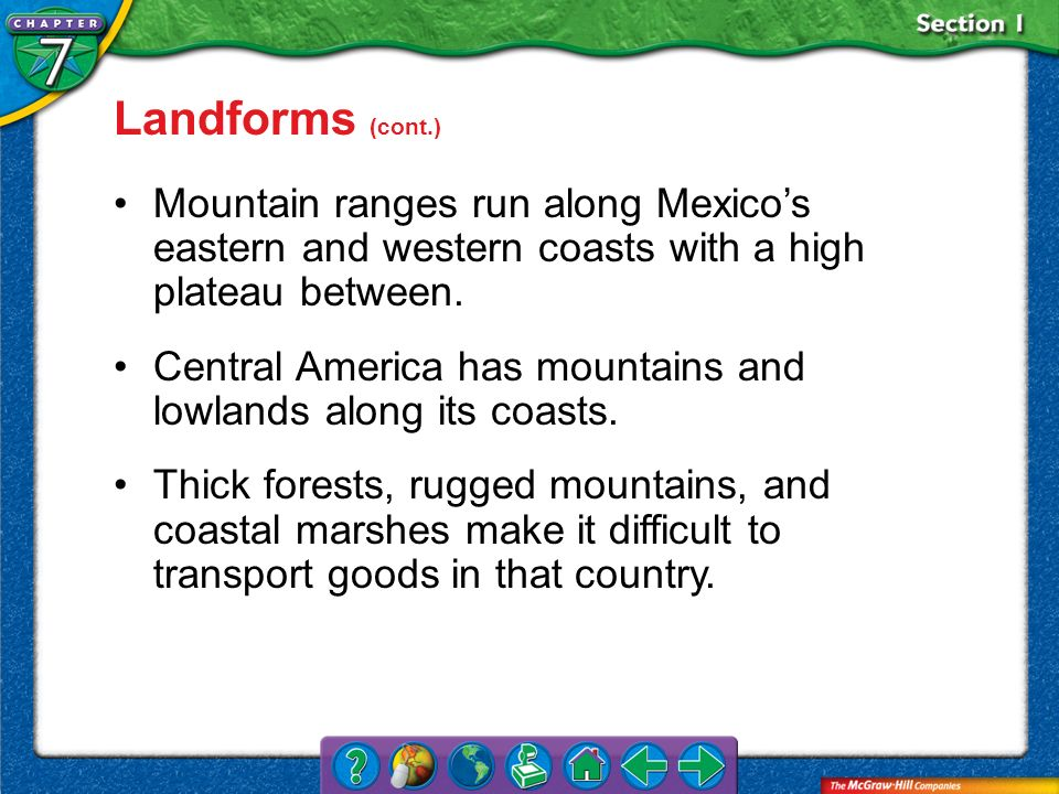 Landforms (cont.) Mountain ranges run along Mexico's eastern and western coasts with a high plateau between.
