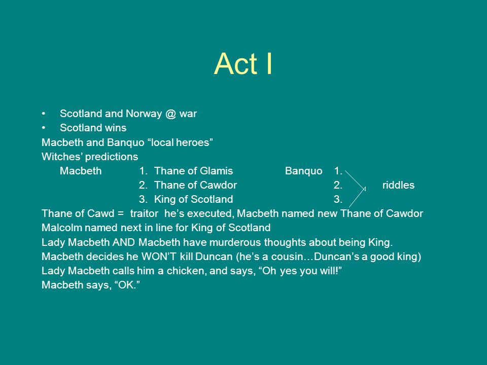 Act I Scotland and Norway @ war Scotland wins