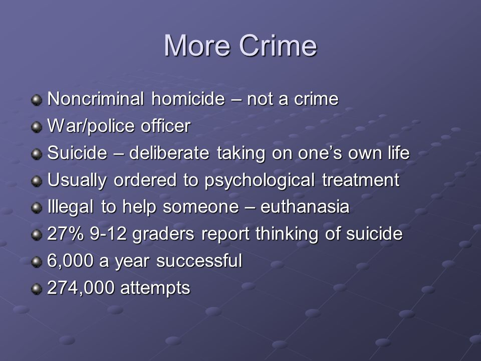More Crime Noncriminal homicide – not a crime War/police officer