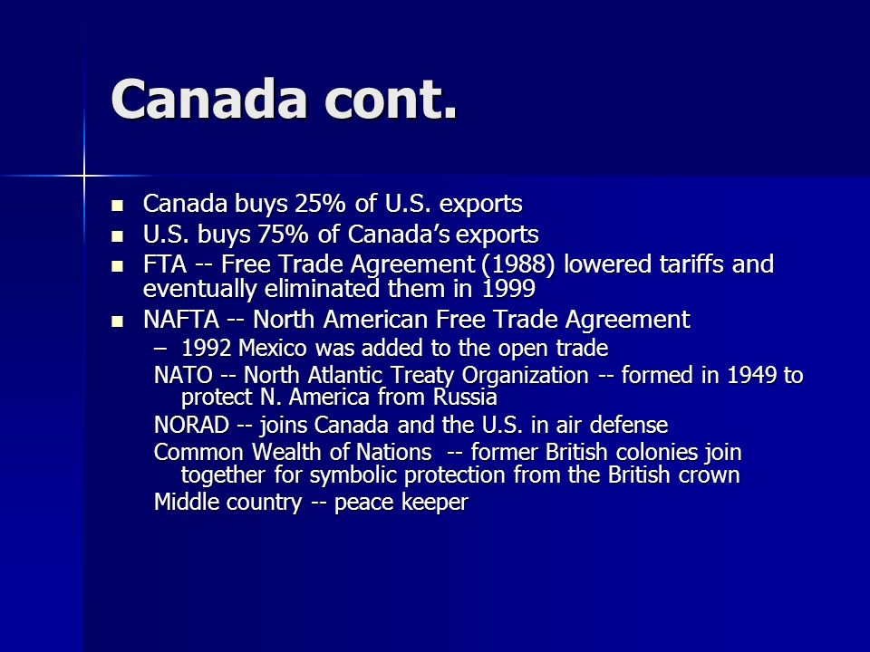 Canada cont. Canada buys 25% of U.S. exports