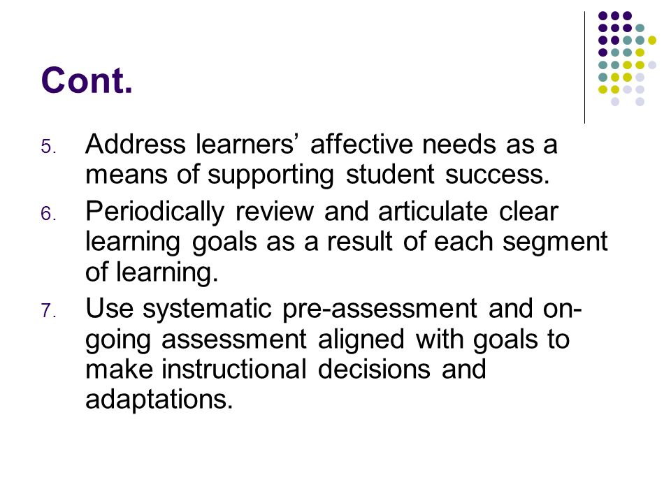 Cont. Address learners' affective needs as a means of supporting student success.