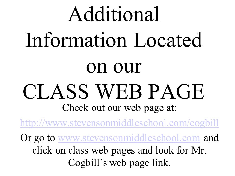 Additional Information Located on our CLASS WEB PAGE