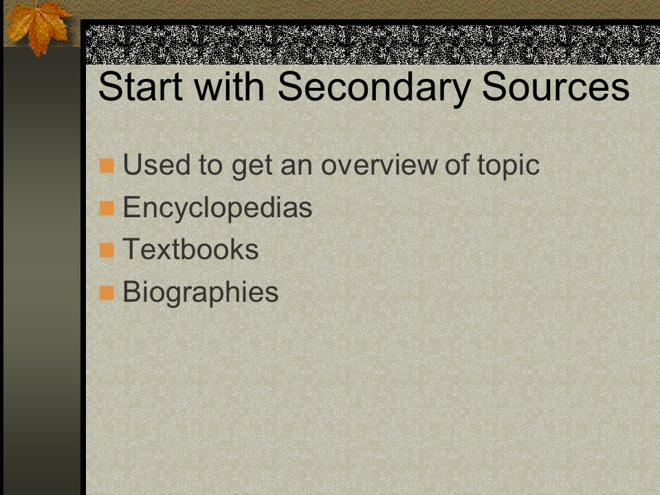 Start with Secondary Sources