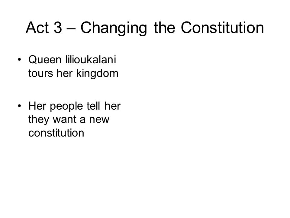 Act 3 – Changing the Constitution