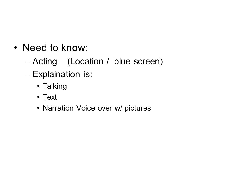 Need to know: Acting (Location / blue screen) Explaination is: Talking