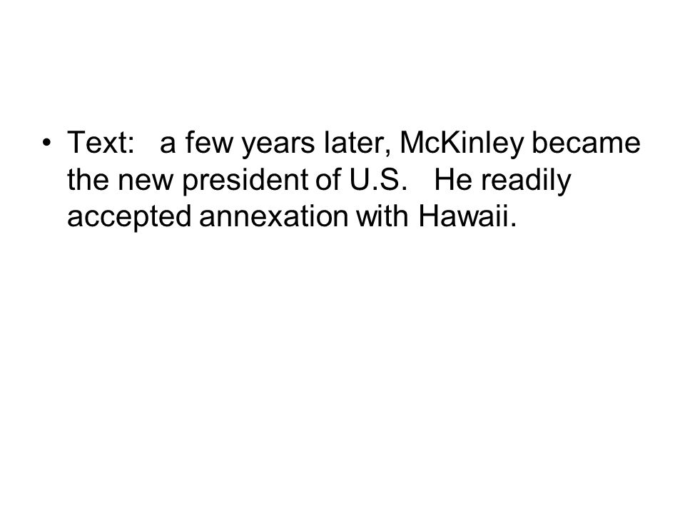 Text: a few years later, McKinley became the new president of U. S