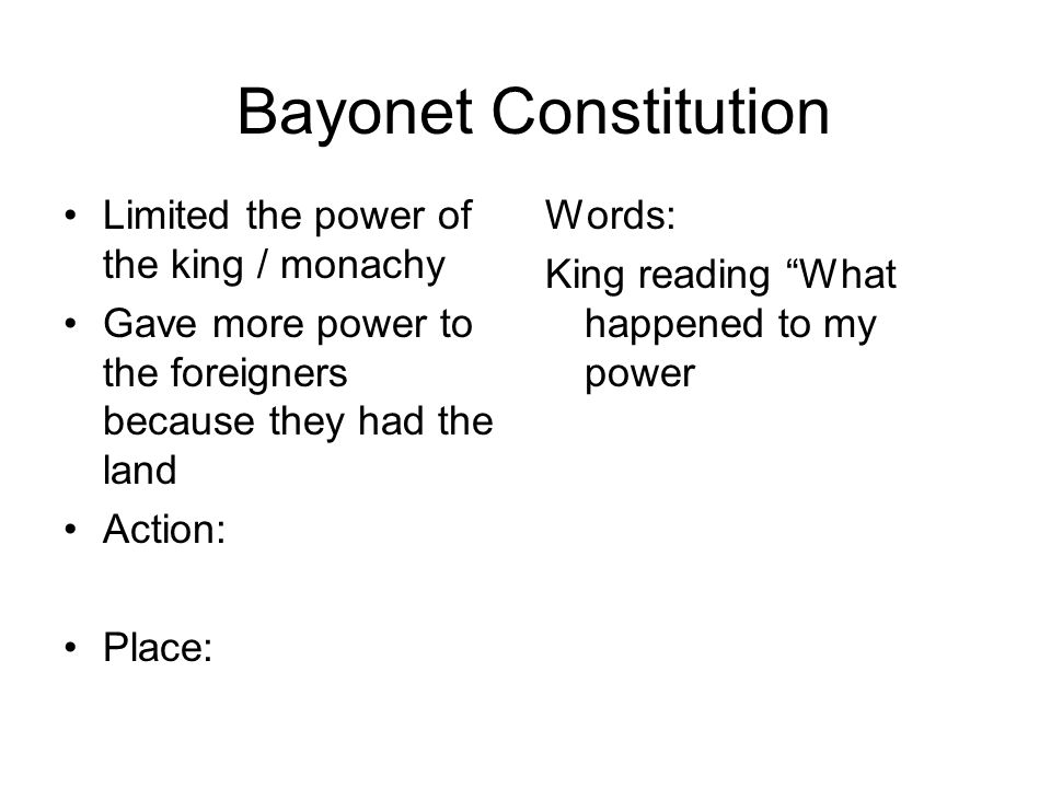 Bayonet Constitution Limited the power of the king / monachy