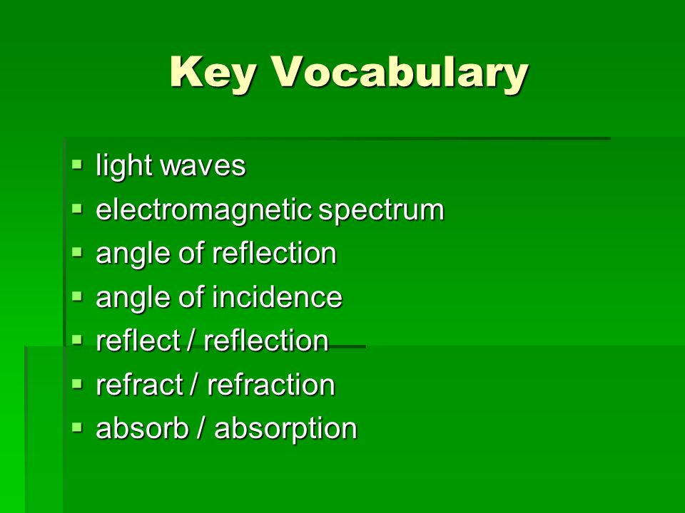 Key Vocabulary light waves electromagnetic spectrum