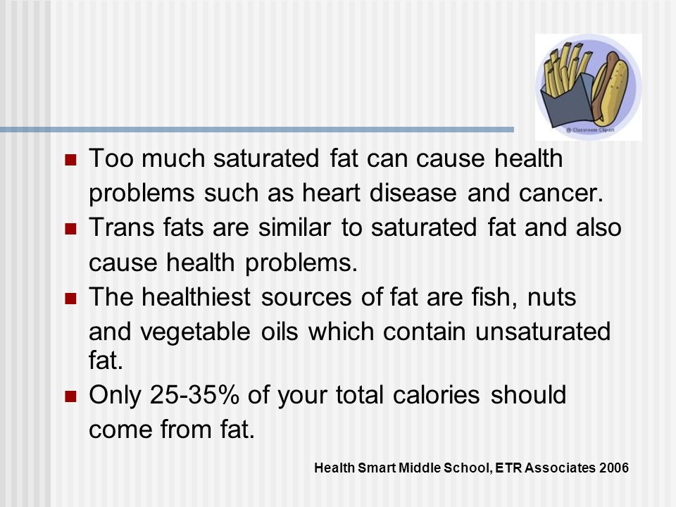 Too much saturated fat can cause health