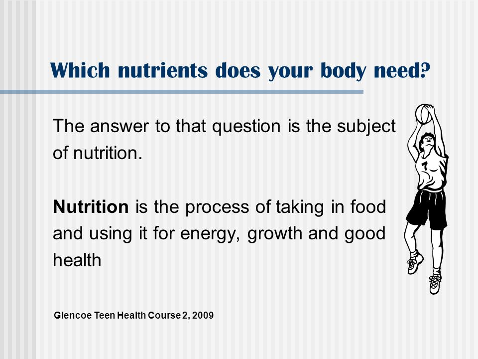 Which nutrients does your body need