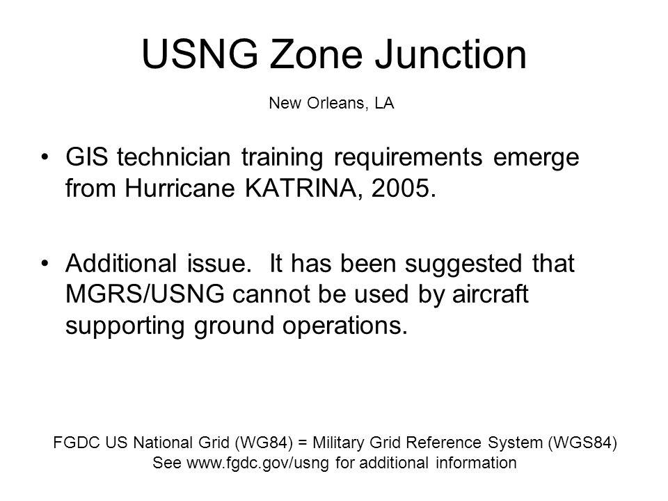 USNG Zone Junction New Orleans, LA. GIS technician training requirements emerge from Hurricane KATRINA, 2005.