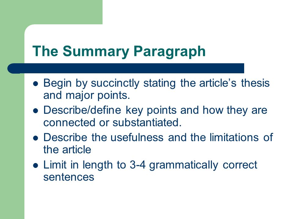 The Summary Paragraph Begin by succinctly stating the article's thesis and major points.