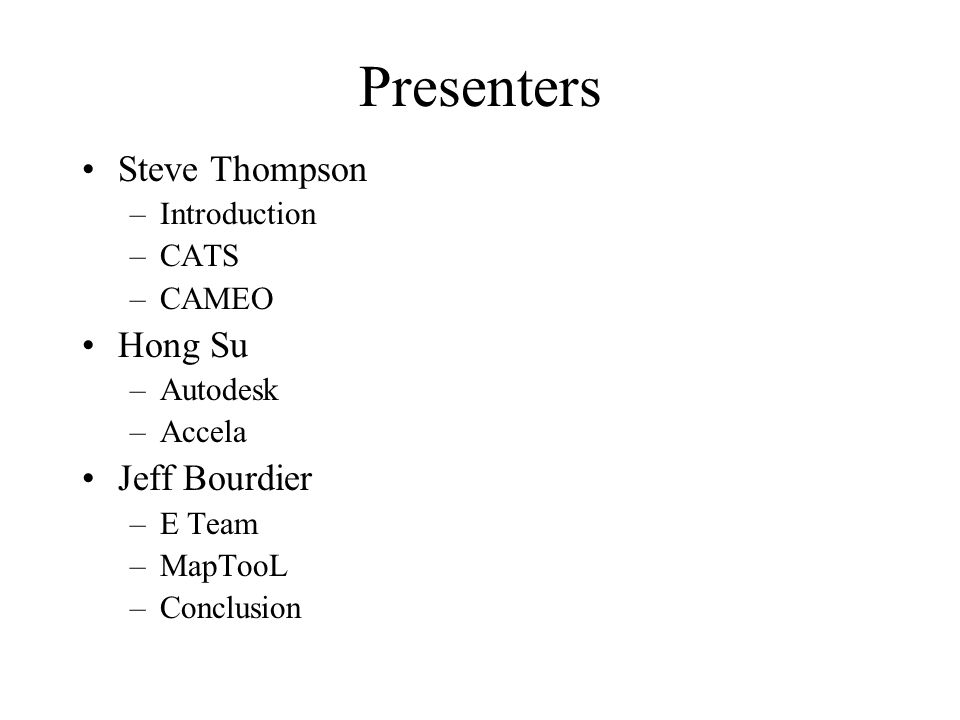 Presenters Steve Thompson Hong Su Jeff Bourdier Introduction CATS