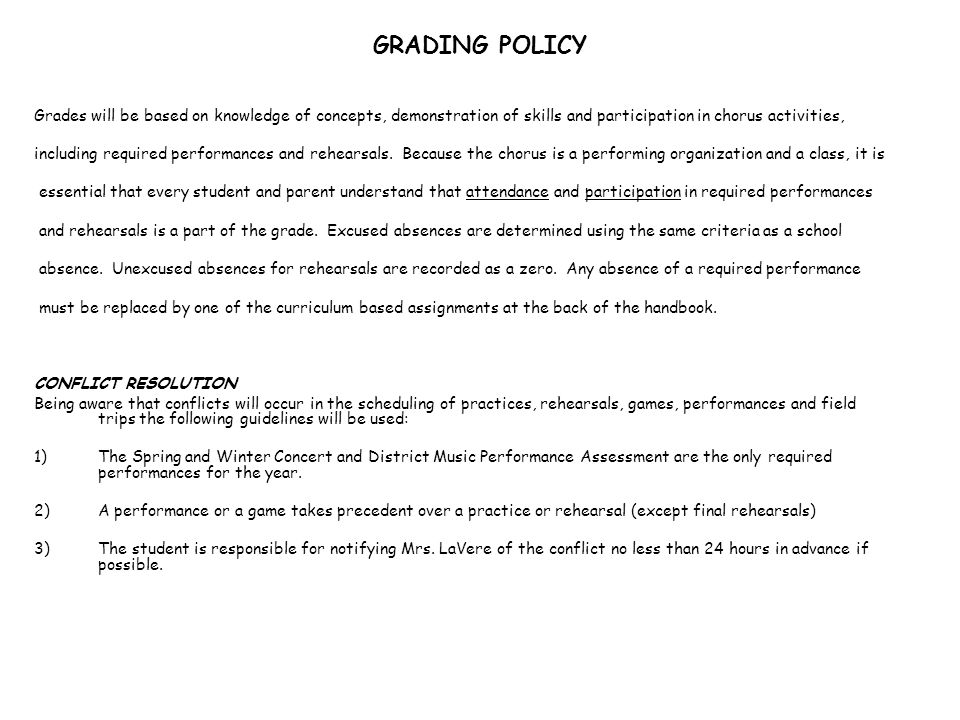 GRADING POLICY Grades will be based on knowledge of concepts, demonstration of skills and participation in chorus activities,