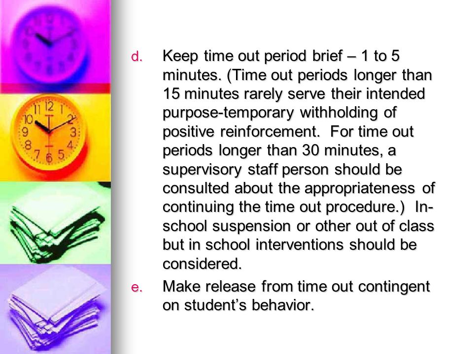 Keep time out period brief – 1 to 5 minutes