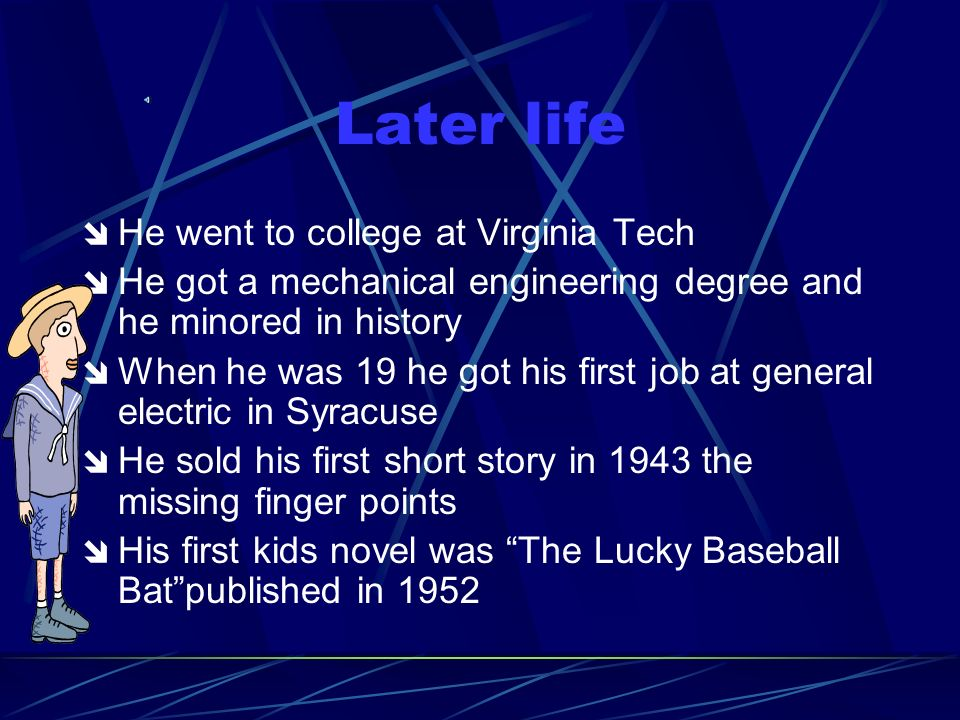 Later life He went to college at Virginia Tech