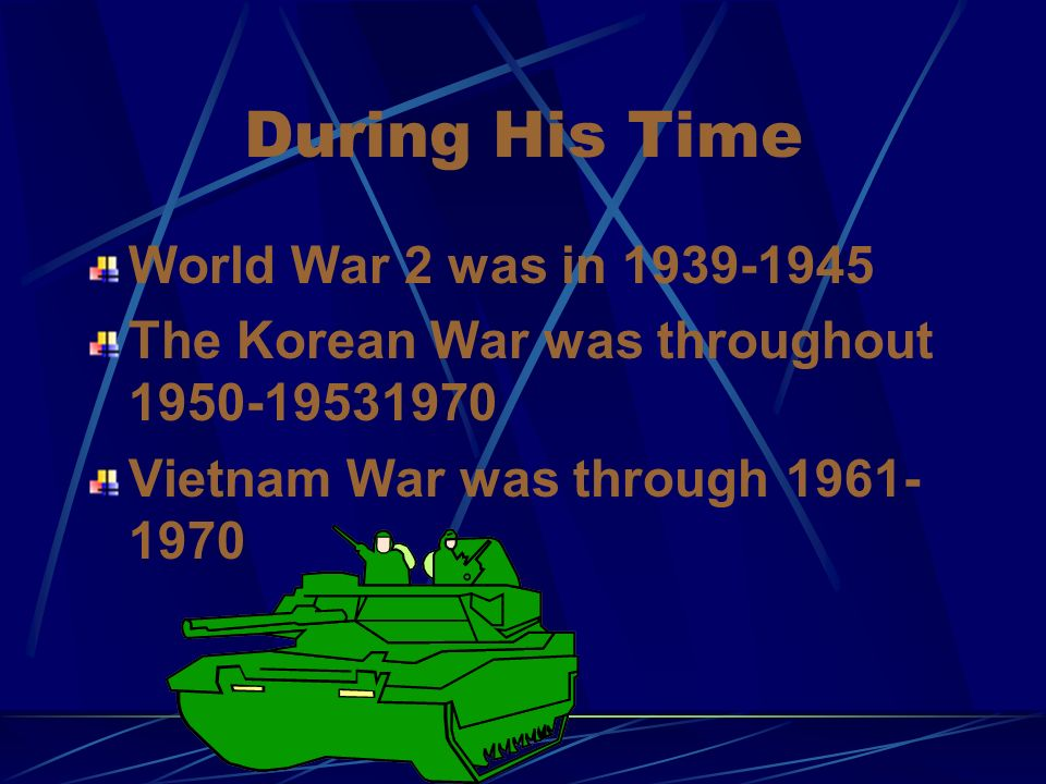 During His Time World War 2 was in 1939-1945
