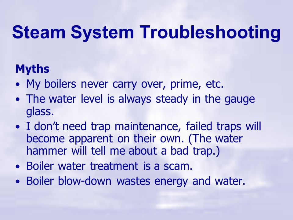 Steam Systems Basics, Challenges and Troubleshooting - ppt