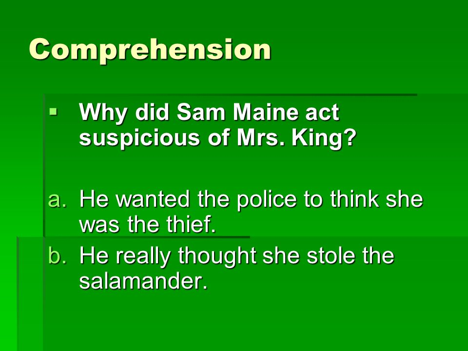 Comprehension Why did Sam Maine act suspicious of Mrs. King