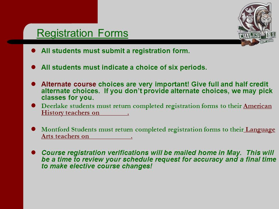 Registration Forms All students must submit a registration form.