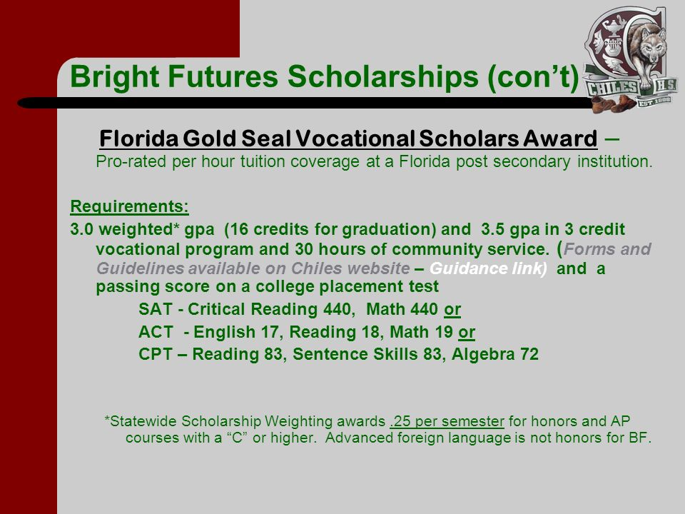 Bright Futures Scholarships (con't)